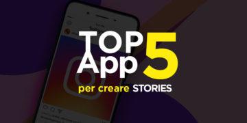 Le migliori 5 App per creare Stories su Android e iOS GeekMag.it