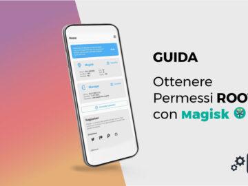Immagine Copertina Guida Root Magisk GeekMag.it